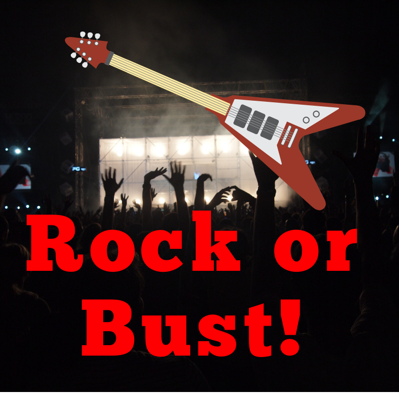 Rock or Bust  - <font style=&#34;text-transform: capitalize;&#34;>Open for Guitars, Keys, Harp, Horn <br>