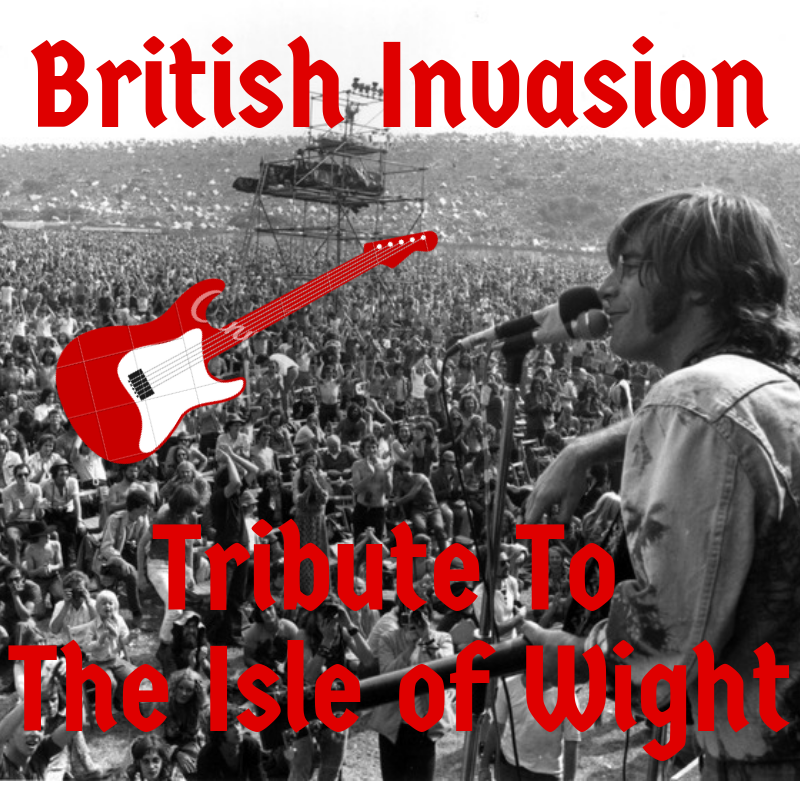 British Invasion - Tribute to The Isle of Wight! - <font style=